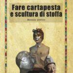 Presentazione del libro Fare cartapesta e scultura di stoffa